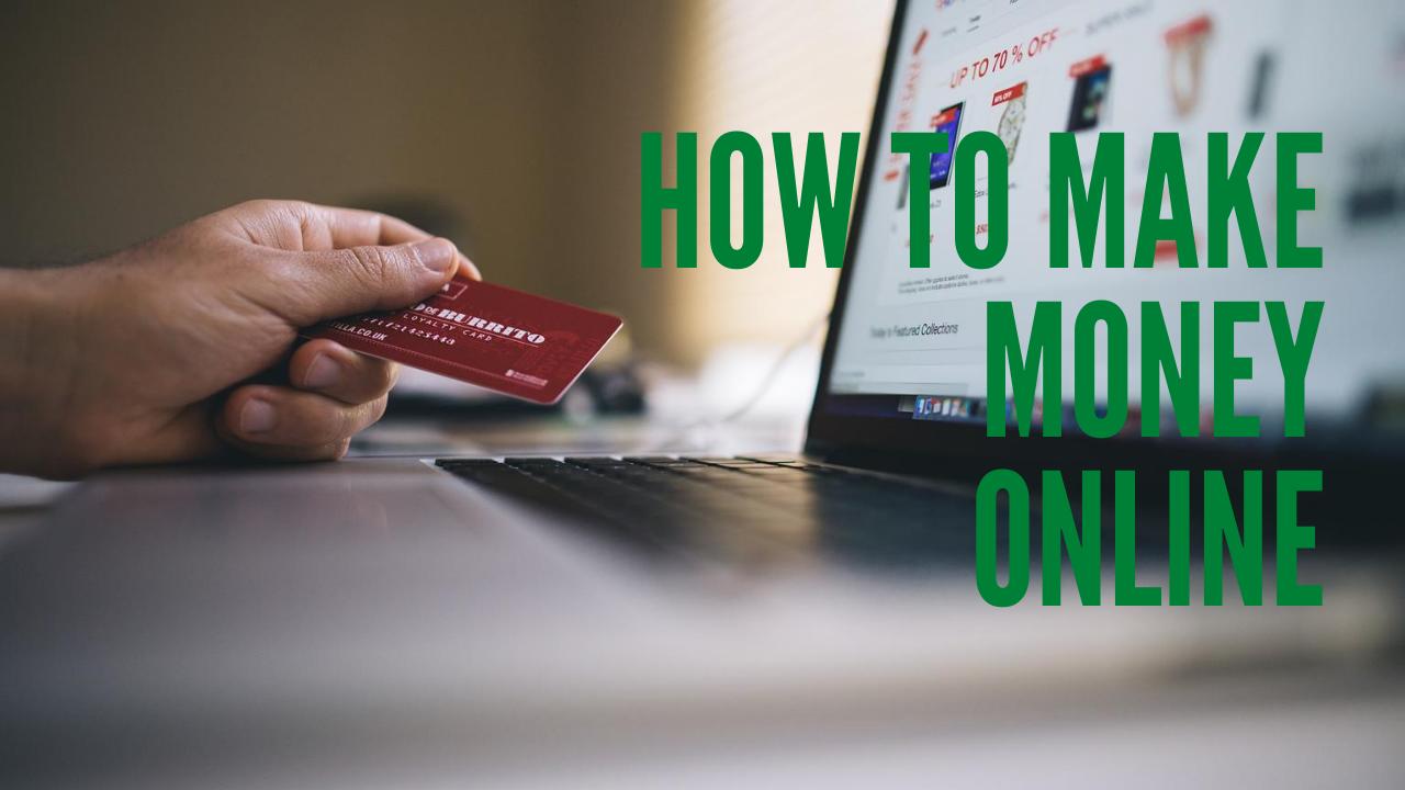 How to Make Money Online 5 Ways to Earn Money Online